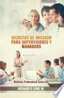 Secretos de iniciado para supervisores y managers
