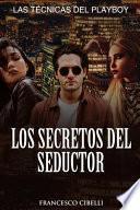 Seducir a una mujer - Los secretos del seductor