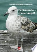 Segismundo... ¡Pobre ángel!