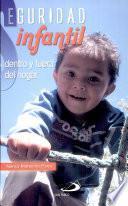 Seguridad infantil dentro y fuera del hogar Mahecha Parra, Nancy. 1a. ed.