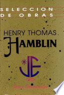 Selección de Obras Henry T. Hamblin