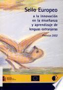 Sello Europeo a la innovación en la enseñanza y aprendizaje de lenguas extranjeras. Premios 2002