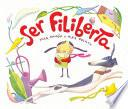 Ser Filiberta (I Want to be Philberta)