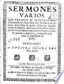 Sermones varios que predico el ilustrissimo, y Reverendissimo señor Don Fray Christoval de Almeida, de la Orden de nuestro Padre San Agustin ...