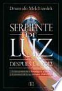 SERPIENTE DE LUZ. DESPUÉS DE 2012