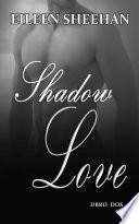Shadow Love Libro Dos