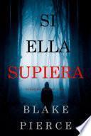Si Ella Supiera (Un Misterio Kate Wise —Libro 1)