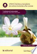 Siembra y trasplante de cultivos hortícolas y flor cortada. AGAH0108