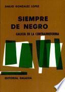Siempre de negro: Galicia en la Contrarreforma, el reinado de Felipe II.