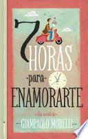 Siete Horas Para Enamorarte = Seven Hours to Fall in Love