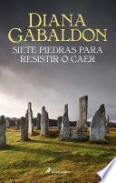 Siete piedras para resistir o caer (Saga Outlander)