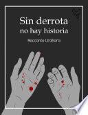 Sin derrota no hay historia