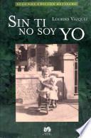 Sin ti no soy yo / Without You I'm Not