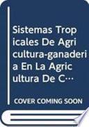 Sistemas Tropicales de Agricultura-Ganadería en la Agricultura de Conservación