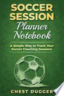 Soccer Session Planner Notebook