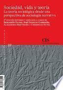 Sociedad, vida y teoría: la teoría sociológica desde una perspectiva de sociología narrativa