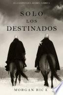 Solo Los Destinados (El Camino del Acero—Libro 3)