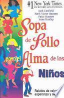 Sopa De Polla Para El Alma De Los Ninos / Chicken Soup for the Kid's Soul