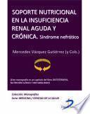 Soporte nutricional en la insuficiencia renal aguda y crónica. Síndrome Nefrótico