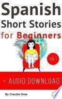 Spanish Short Stories For Beginners Vol. 1