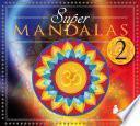 Sper mandalas/ Super Mandalas