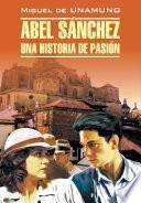 Авель Санчес. История одной страсти. Святой Мануэль Добрый, мученик. Книга для чтения на испанском языке