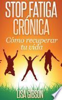 Stop Fatiga Crónica: Cómo Recuperar Tu Vida
