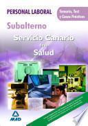 Subalternos Servicio Canario de Salud. Personal Laboral. Temario, Test Y Casos Practicos