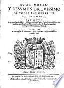 Suma moral y resumen brevissimo de todas las obras del doctor Machado