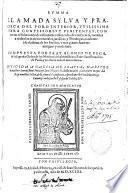 Summa llamada sylua y practica del foro interior, vtilissima para confessores y penitentes