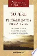 Supere los pensamientos negativos / Overcoming Negative Feelings