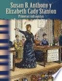 Susan B. Anthony y Elizabeth Cady Stanton: Primeras sufragistas (Susan B. Anthony and Elizabeth Cady Stanton: Early Suffragists)