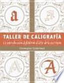 Taller de caligrafía : la introducción definitiva al arte de la escritura