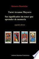 Tarot Arcanos Mayores, sus significados sin tener que aprender de memoria