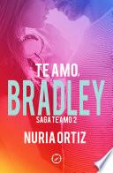 Te amo, Bradley (Serie Te amo 2)