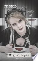Te Odio Con Todo Mi Amor (Catarsis Poética)