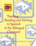Teaching, Reading, and Writing in Spanish in the Bilingual Classroom