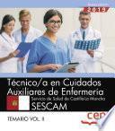 Técnico/a en Cuidados Auxiliares de Enfermería. Servicio de Salud de Castilla-La Mancha. SESCAM. Temario Vol.II