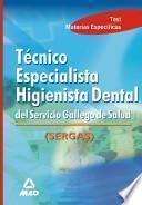 Tecnico Especialista Higienista Dental Del Servicio Gallego de Salud.test Ebook