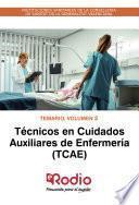 Técnicos en Cuidados Auxiliares de Enfermería (TCAE). Temario. Volumen 2