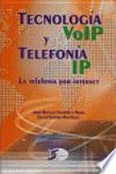 Tecnología VoIP y tecnología IP