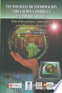 Tecnologías de información, educación y pobreza en América Latina