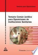 Temario Comun Juridico Para Oposiciones de Instituciones Sanitarias.ebook