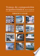 Temas de composición arquitectónica. 7.Espacio y lugar