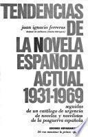 Tendencias de la novela española actual, 1931-1969. Seguidas de un catálogo de urgencia de novelas y novelistas de la posguerra española