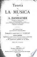 Teoria de la música, por A. Danhauser... traducida... por G. J. Llompart...