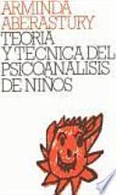 Teoría y técnica del psicoanálisis de niños