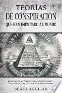 Teorías de Conspiración que han Impactado al Mundo