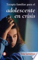 Terapia familiar para el adolescente en crisis