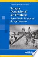 Terapia ocupacional sin fronteras/ Occupational Therapy Without Borders